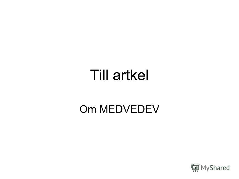 Till artkel Om MEDVEDEV