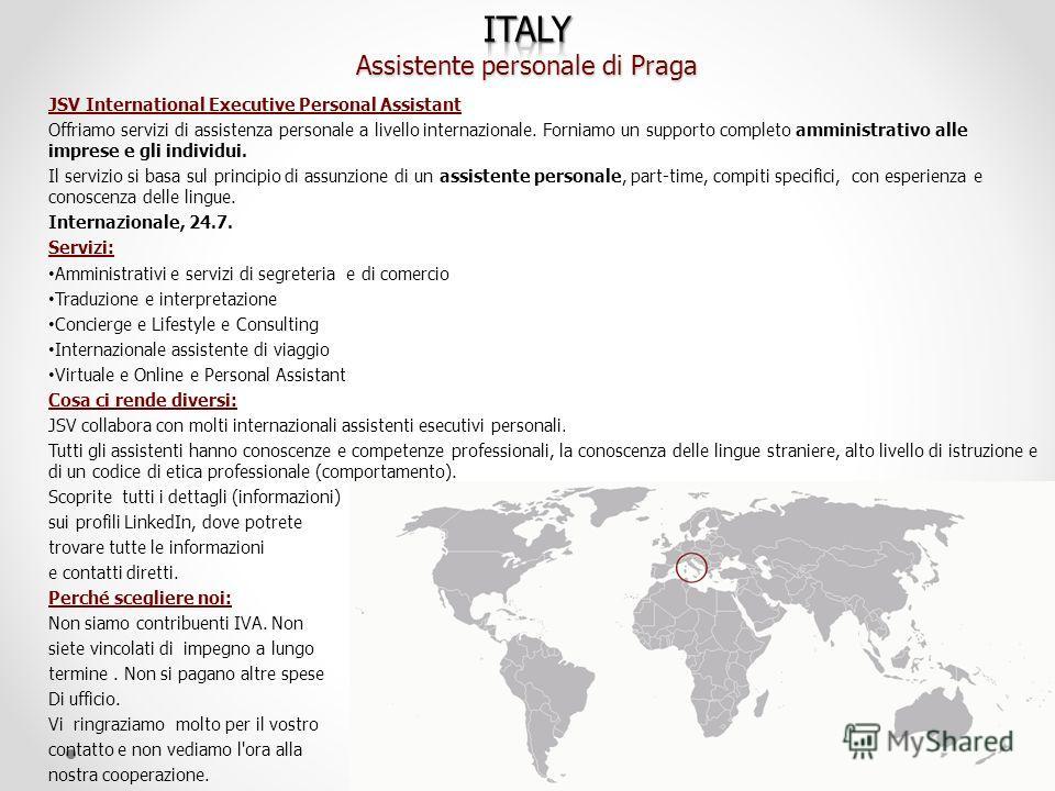 JSV International Executive Personal Assistant Offriamo servizi di assistenza personale a livello internazionale. Forniamo un supporto completo amministrativo alle imprese e gli individui. Il servizio si basa sul principio di assunzione di un assiste