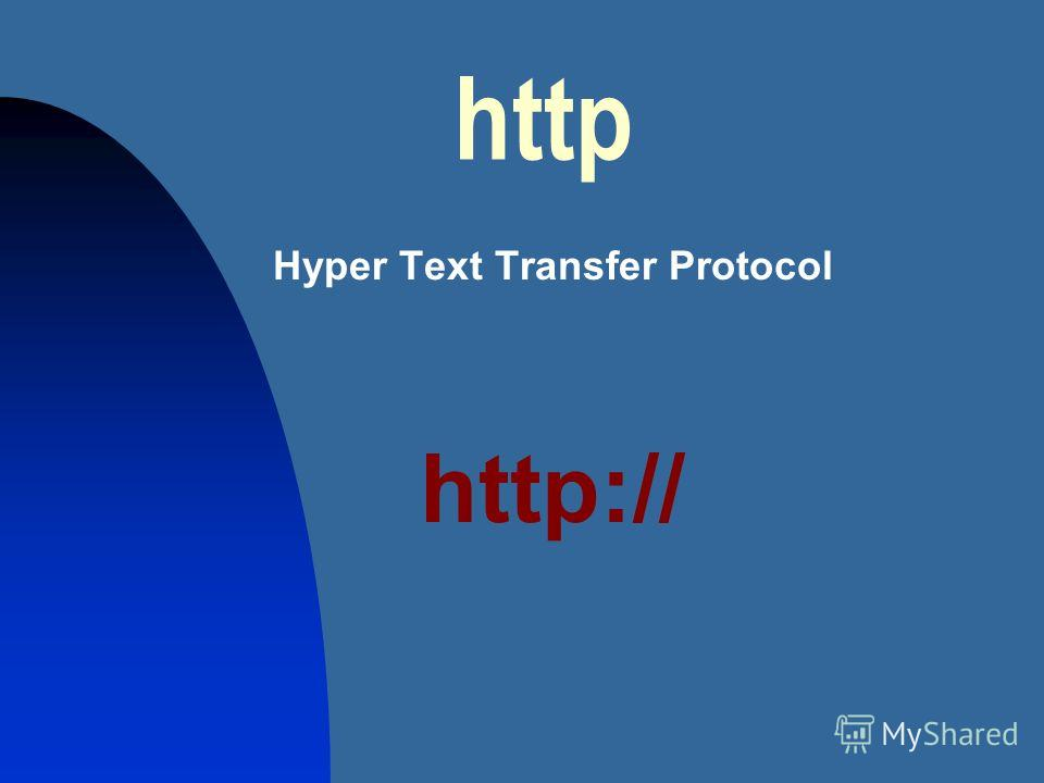 http Hyper Text Transfer Protocol http://