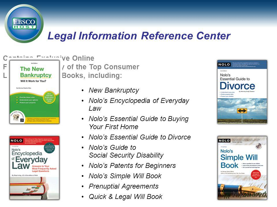 New Bankruptcy Nolos Encyclopedia of Everyday Law Nolos Essential Guide to Buying Your First Home Nolos Essential Guide to Divorce Nolos Guide to Social Security Disability Nolos Patents for Beginners Nolos Simple Will Book Prenuptial Agreements Quic