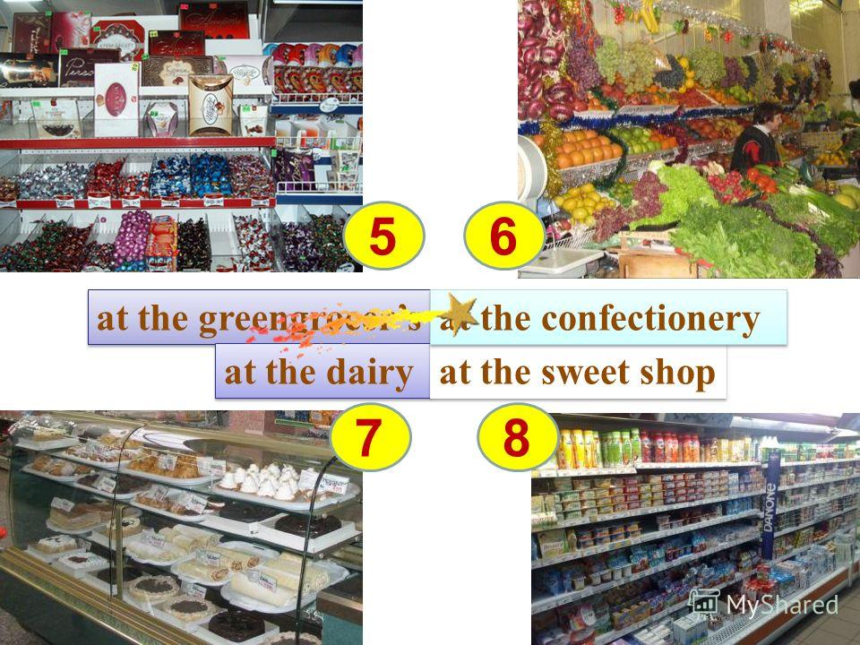 at the greengrocers at the dairy at the sweet shop at the confectionery 56 87