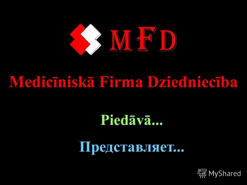 Medicīniskā Firma Dziedniecība Piedāvā... Представляет...
