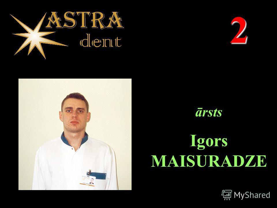 2 ārsts Igors MAISURADZE