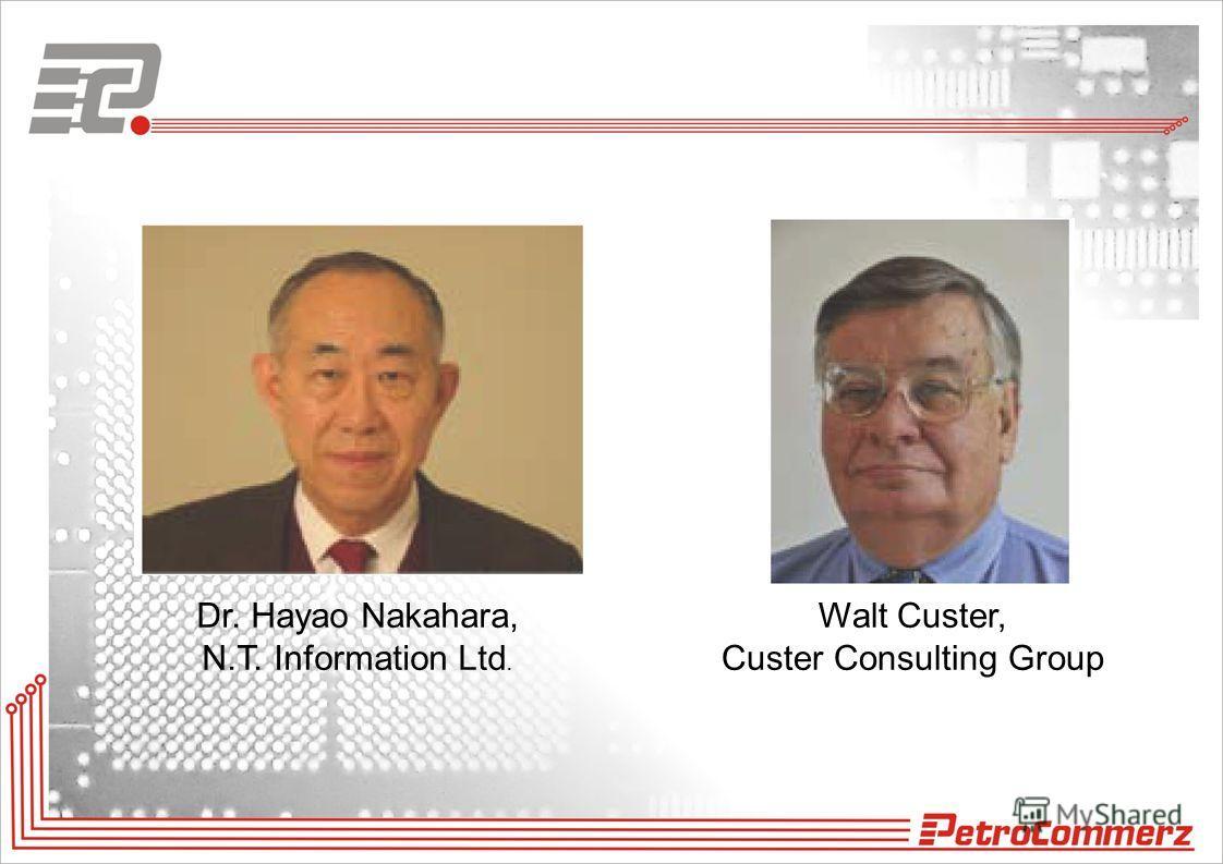 Dr. Hayao Nakahara, N.T. Information Ltd. Walt Custer, Custer Consulting Group