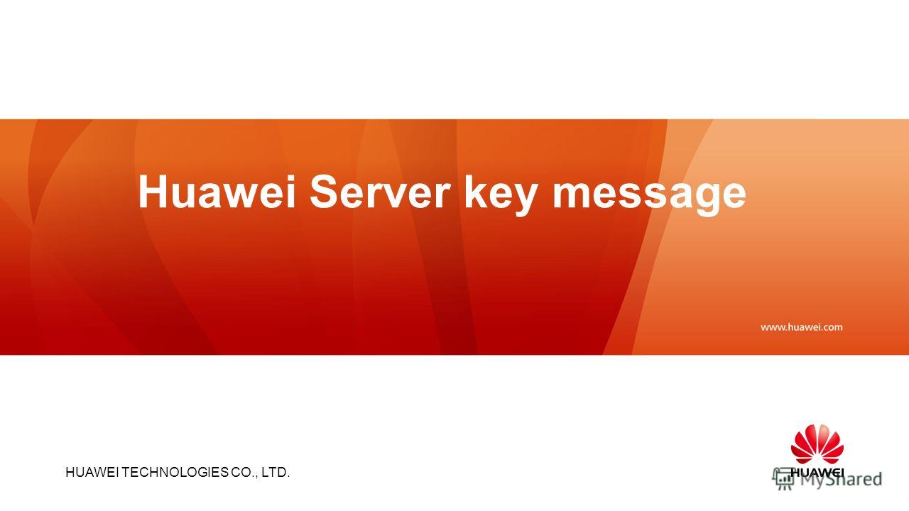 HUAWEI TECHNOLOGIES CO., LTD. Slide title :40-47pt Slide subtitle :26-30pt Color::white Corporate Font : FrutigerNext LT Medium Font to be used by customers and partners : Arial Huawei Server key message