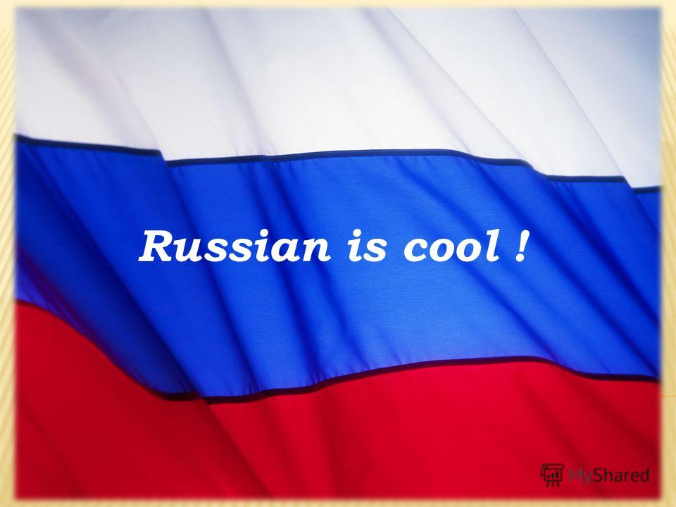 Russian is cool !
