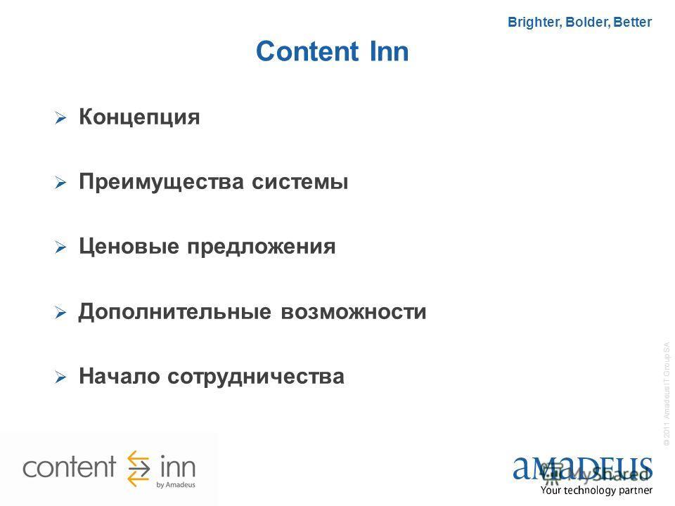 2 © 2011 Amadeus IT Group SA Brighter, Bolder, Better Content Inn Концепция Преимущества системы Ценовые предложения Дополнительные возможности Начало сотрудничества