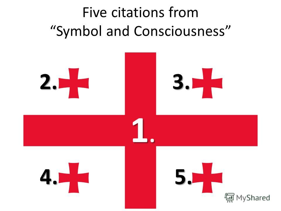 Five citations from Symbol and Consciousness 2.3. 4.5. 1.1.1.1.