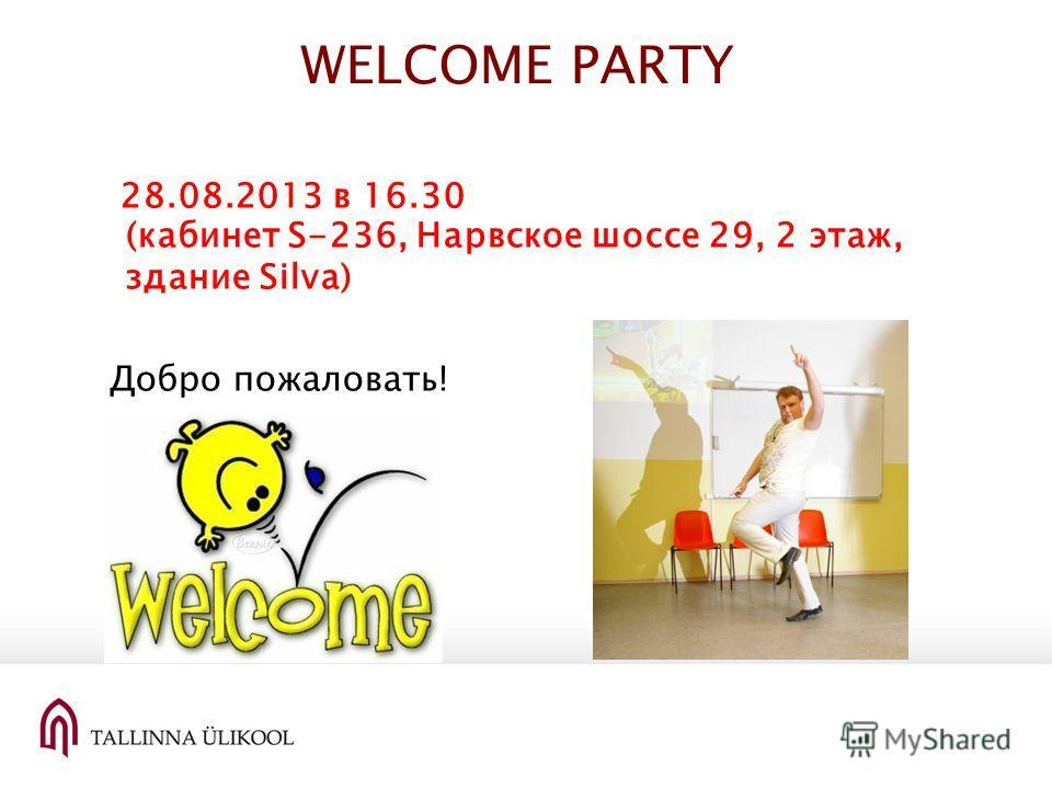 WELCOME PARTY 28.08.2013 в 16.30 (кабинет S-236, Нарвское шоссе 29, 2 этаж, здание Silva) dia Добро пожаловать! St udia GeneraliaGeneralia