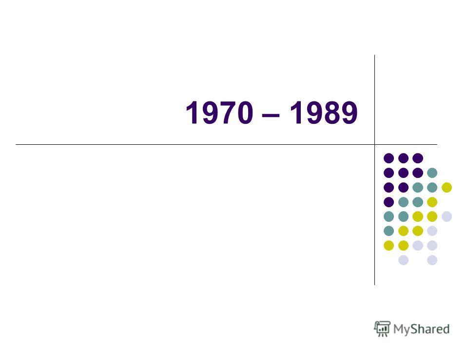 1970 – 1989