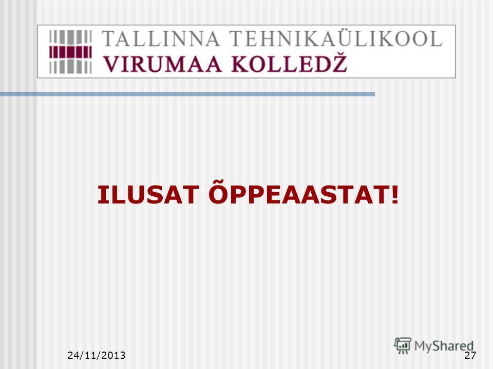 24/11/201327 ILUSAT ÕPPEAASTAT!