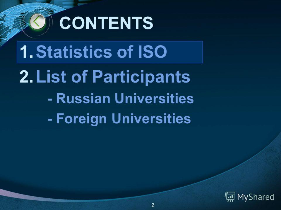 LOGO 2 CONTENTS 1.Statistics of ISO 2.List of Participants - Russian Universities - Foreign Universities