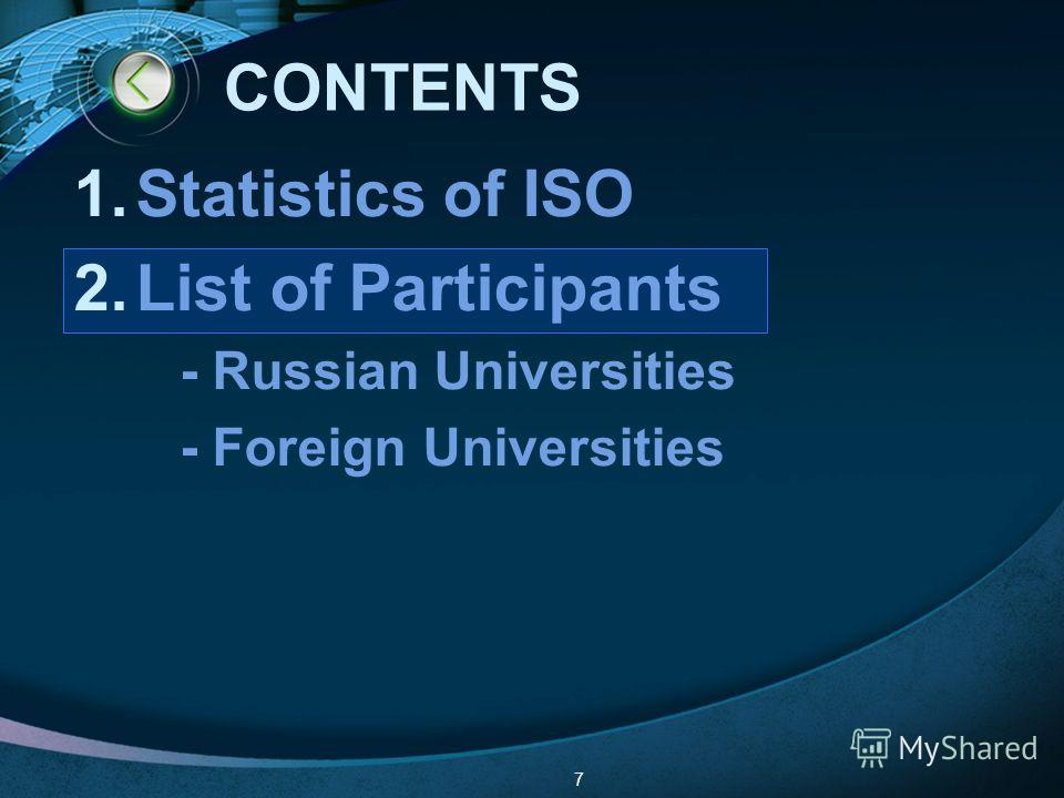 LOGO 7 CONTENTS 1.Statistics of ISO 2.List of Participants - Russian Universities - Foreign Universities