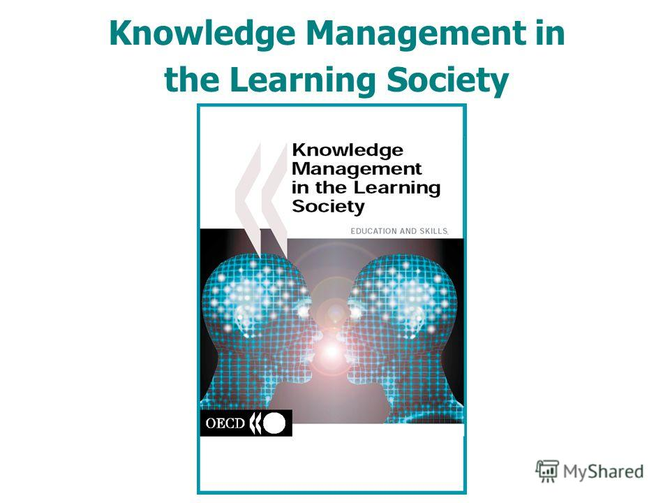Knowledge Management in the Learning Society