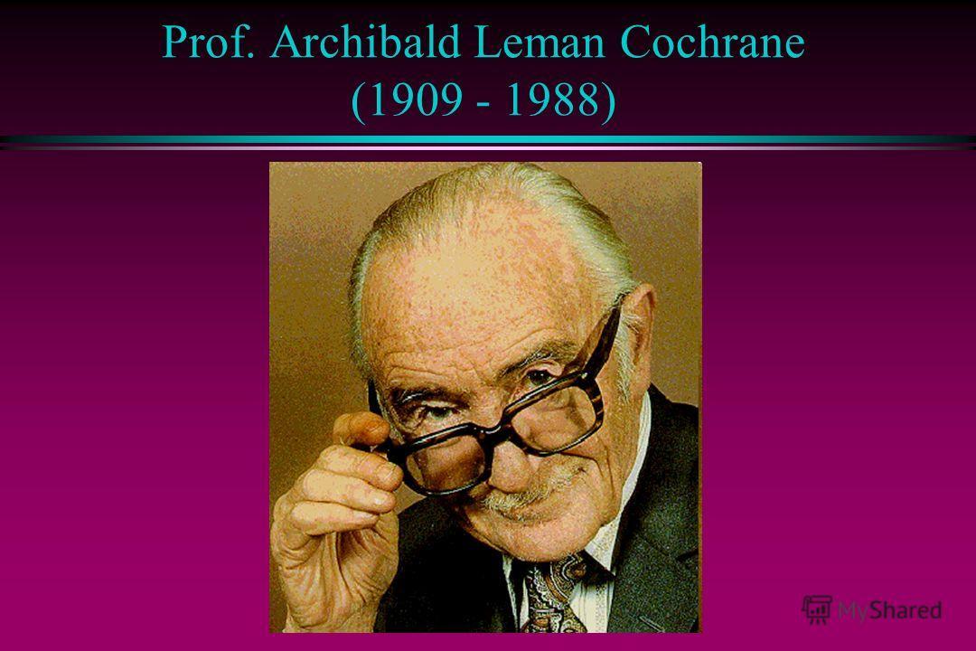Prof. Archibald Leman Cochrane (1909 - 1988)