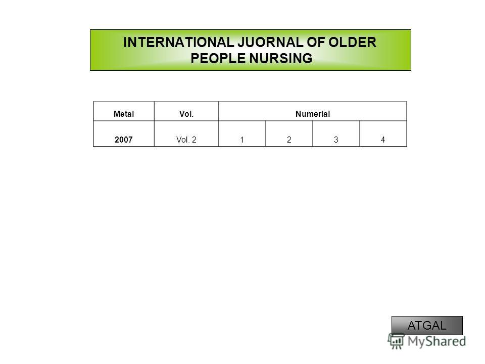 INTERNATIONAL JUORNAL OF OLDER PEOPLE NURSING MetaiVol.Numeriai 2007Vol. 21234 ATGAL