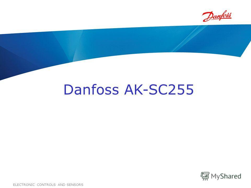 ELECTRONIC CONTROLS AND SENSORS Danfoss AK-SC255