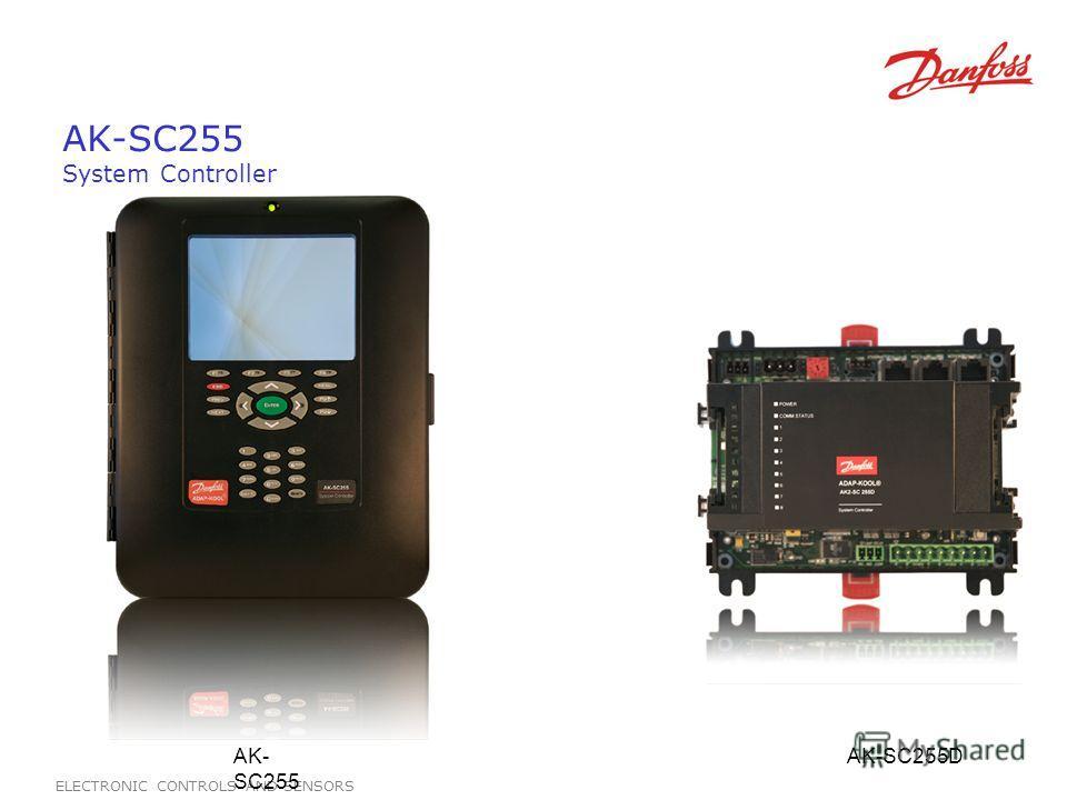 ELECTRONIC CONTROLS AND SENSORS AK-SC255 System Controller AK- SC255 AK-SC255D