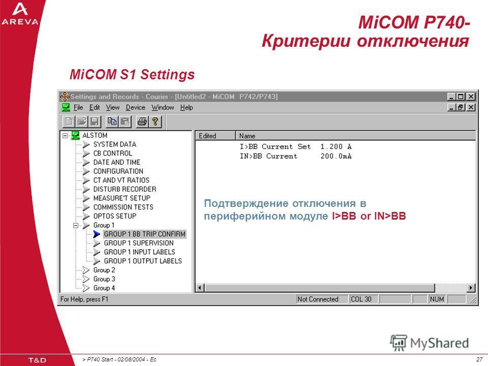 > P740 Start - 02/08/2004 - Ec27 MiCOM S1 Settings Подтверждение отключения в периферийном модуле I>BB or IN>BB MiCOM P740- Критерии отключения