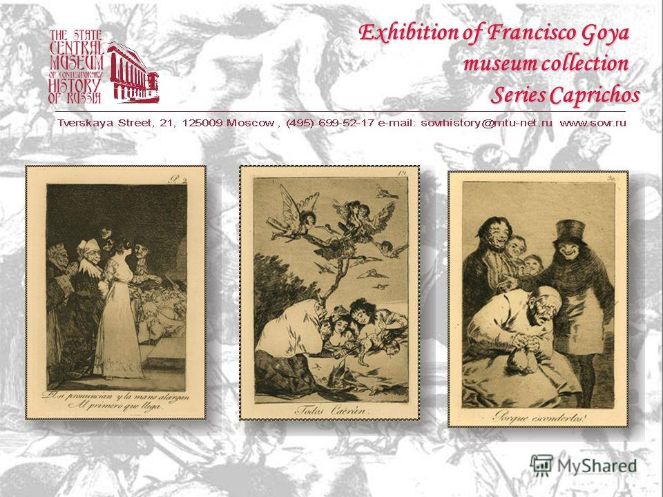 Series Caprichos Exhibition of Francisco Goya museum collection