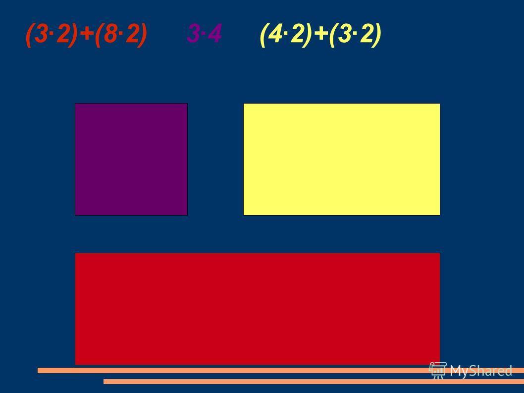 (3·2)+(8·2) 3·4 (4·2)+(3·2)