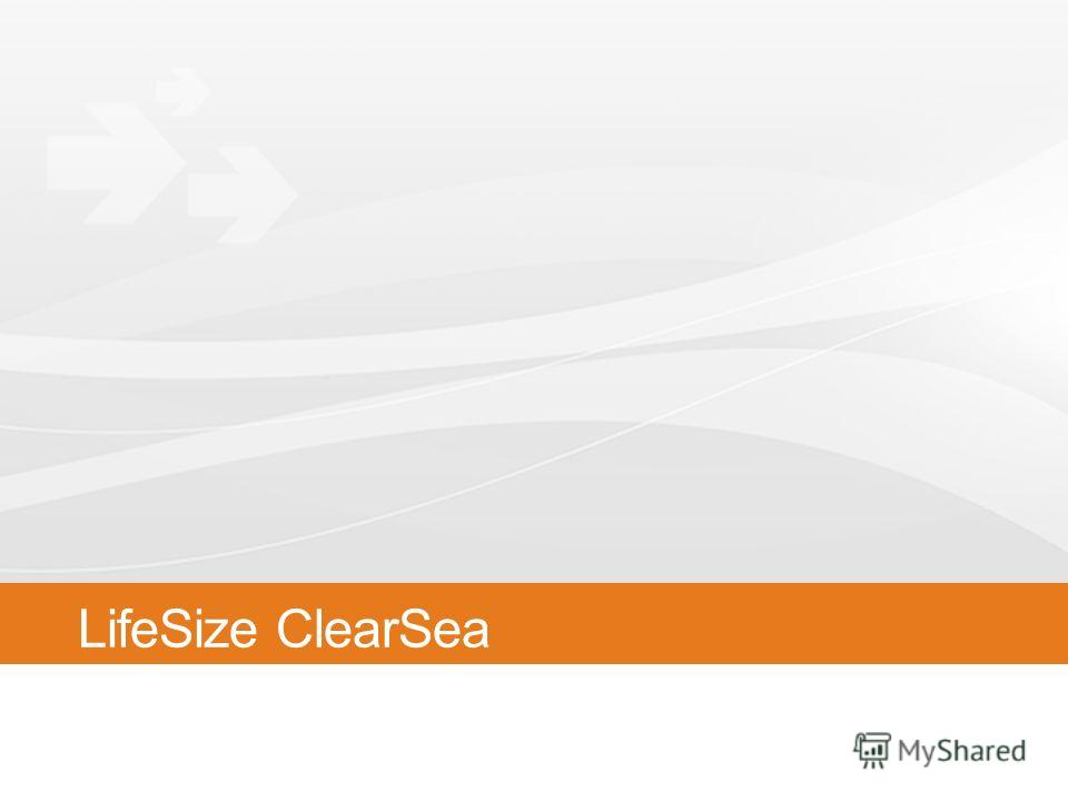 LifeSize ClearSea