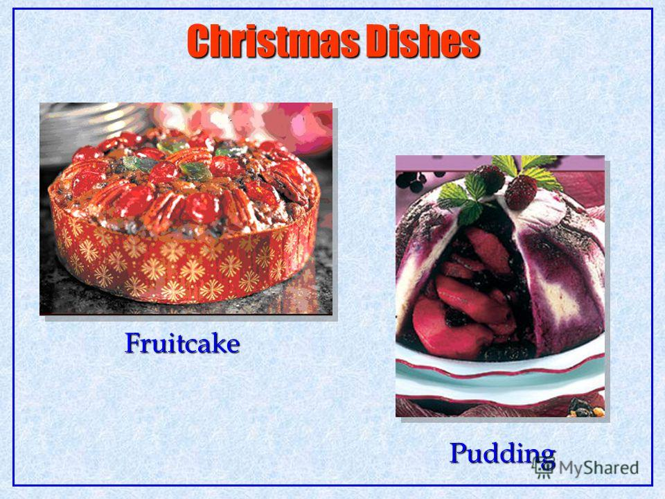 Christmas Dishes Fruitcake Pudding