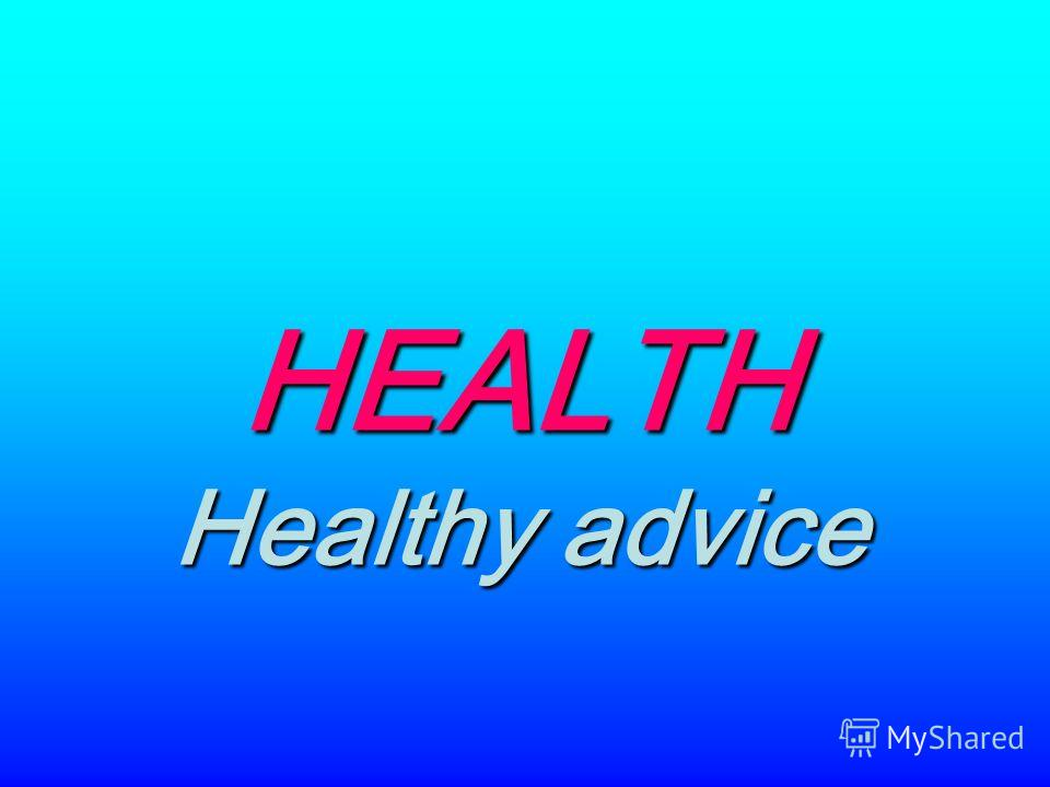 HEALTH Healthy advice