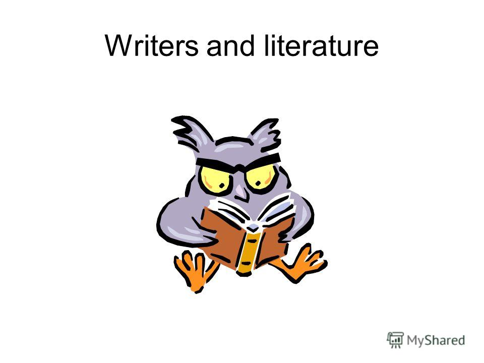 Writers and literature