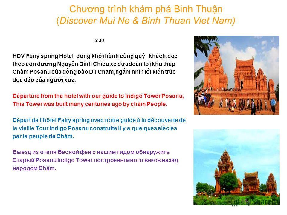 Chương trình khám phá Binh Thun (Discover Mui Ne & Binh Thuan Viet Nam) 5:30 HDV Fairy spring Hotel đng khi hành cùng quý khách.doc theo con đưng Nguyn Đình Chiu xe đưađoàn ti khu tháp Chàm Posanu ca đng bào DT Chăm,ngm nhìn li kin trúc đc đáo ca ngư