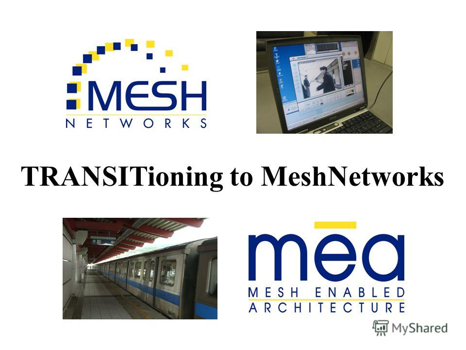 TRANSITioning to MeshNetworks