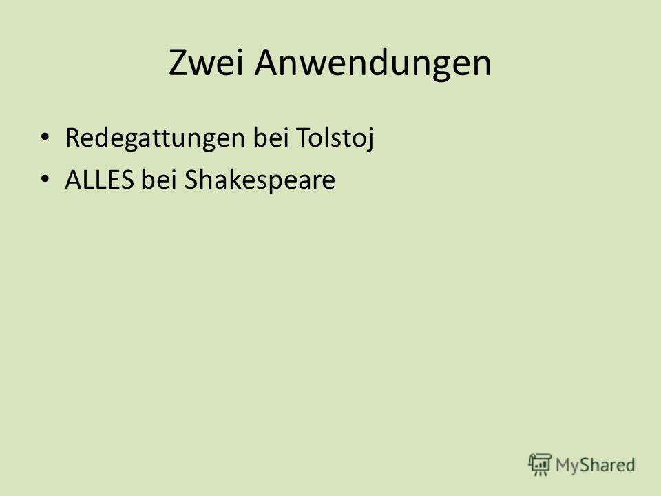 Zwei Anwendungen Redegattungen bei Tolstoj ALLES bei Shakespeare