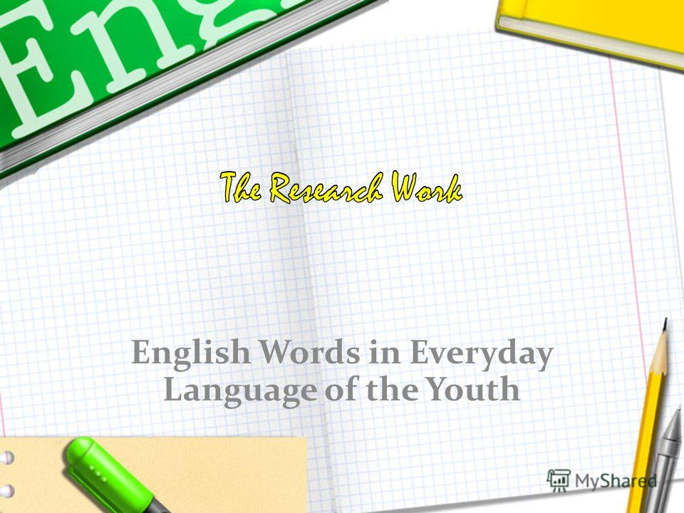 English Words in Everyday Language of the Youth