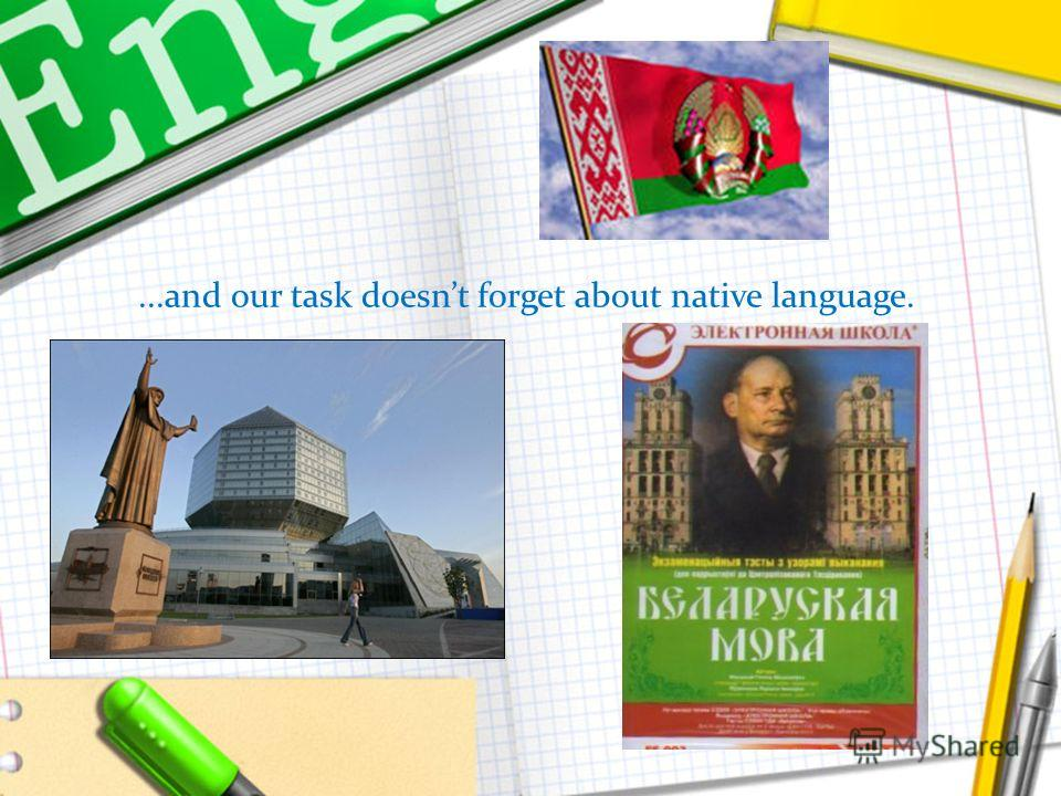 ...and our task doesnt forget about native language.