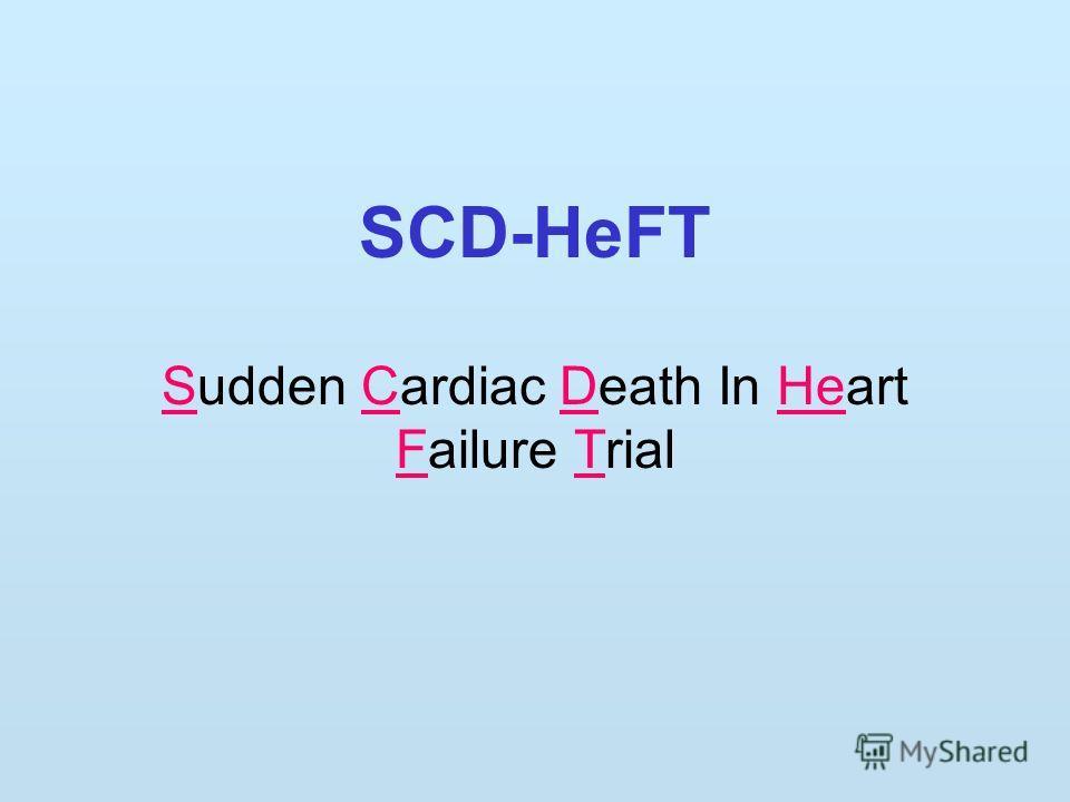 SCD-HeFT Sudden Cardiac Death In Heart Failure Trial