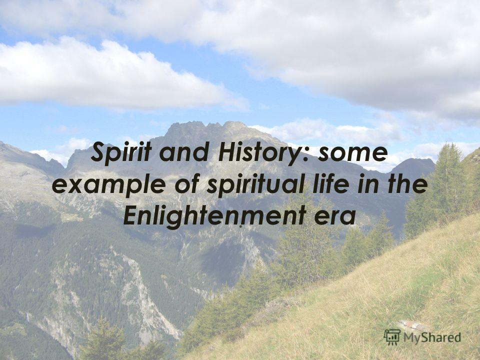 Spirit and History: some example of spiritual life in the Enlightenment era.