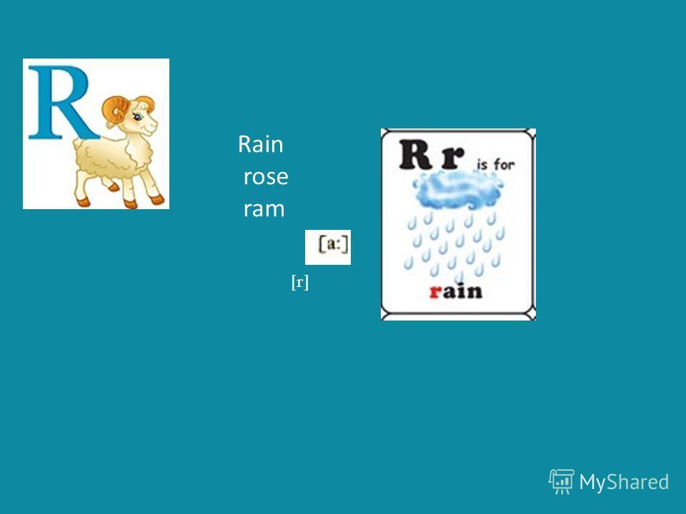 Rain rose ram [r]