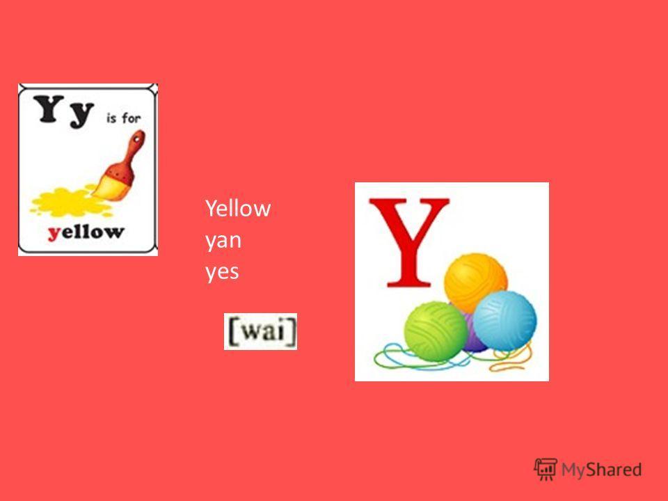 Yellow yan yes