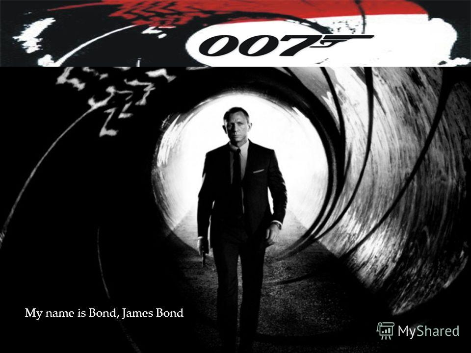 My name is Bond, James Bond