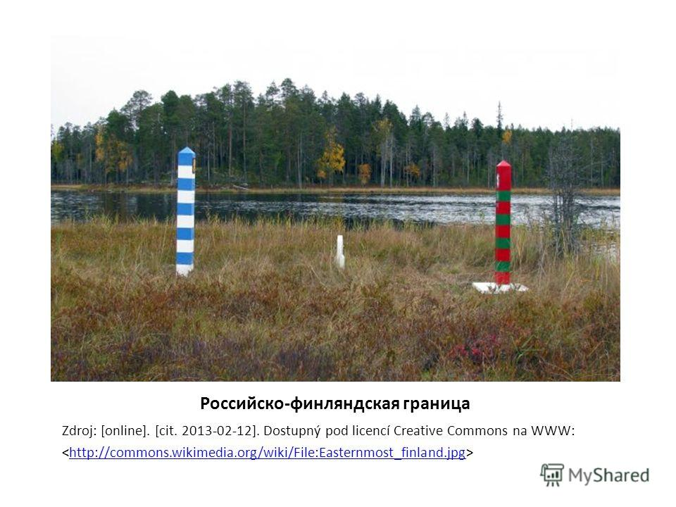 Российско-финляндская граница Zdroj: [online]. [cit. 2013-02-12]. Dostupný pod licencí Creative Commons na WWW: http://commons.wikimedia.org/wiki/File:Easternmost_finland.jpg