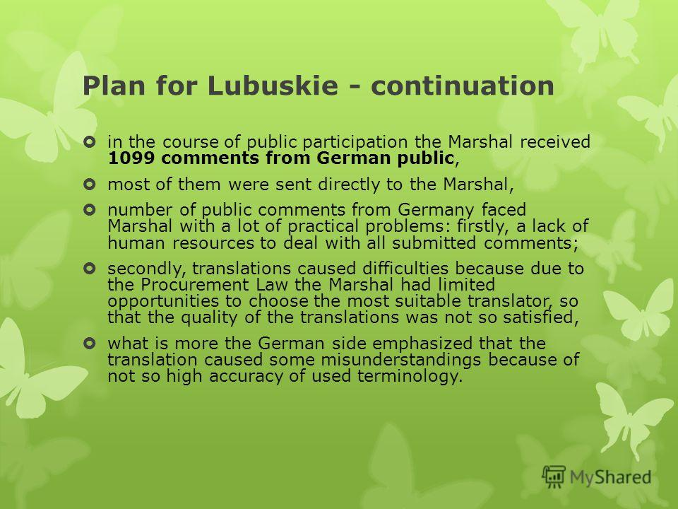 Plan for Lubuskie - continuation in the course of public participation the Marshal received 1099 comments from German public, most of them were sent directly to the Marshal, number of public comments from Germany faced Marshal with a lot of practical