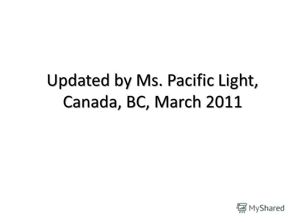 Updated by Ms. Pacific Light, Canada, BC, March 2011