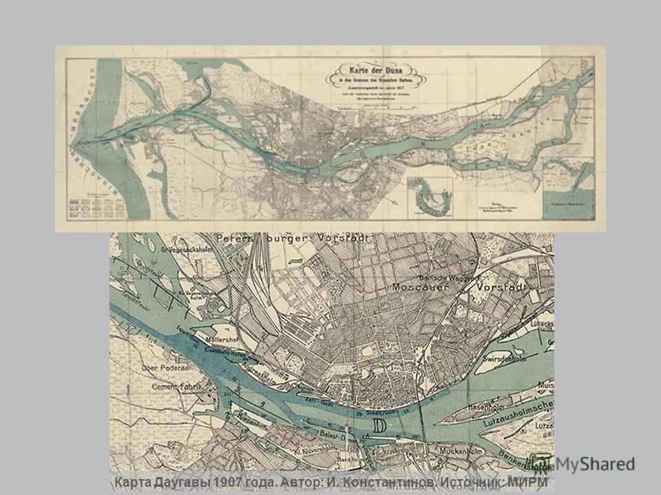 Карта Даугавы 1907 года. Автор: И. Константинов. Источник: МИРМ