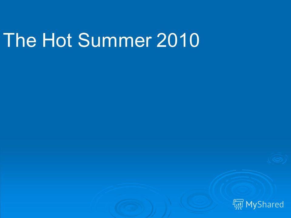 The Hot Summer 2010