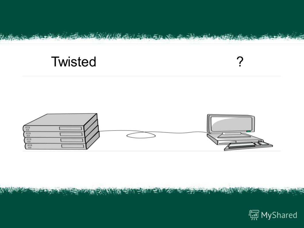 Twisted?