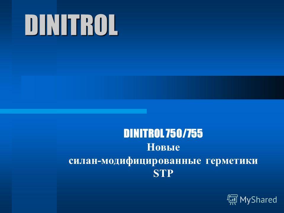 DINITROL DINITROL 750/755 Новые силан-модифицированные герметики STP