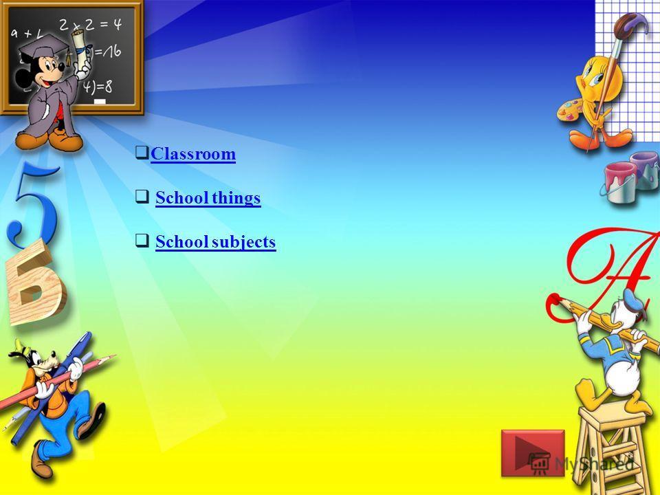 Classroom School thingsSchool things School subjectsSchool subjects