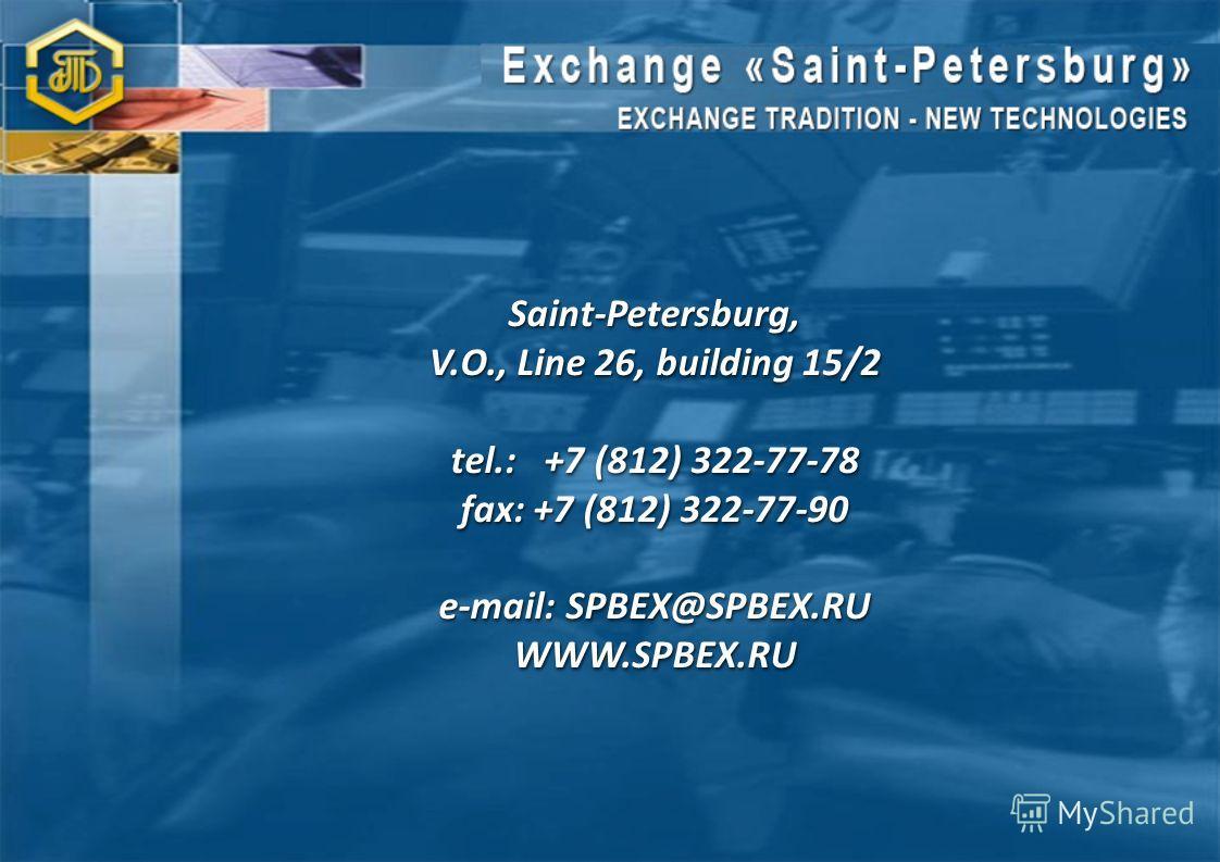 Saint-Petersburg, V.О., Line 26, building 15/2 tel.: +7 (812) 322-77-78 fax: +7 (812) 322-77-90 e-mail: SPBEX@SPBEX.RU WWW.SPBEX.RU Saint-Petersburg, V.О., Line 26, building 15/2 tel.: +7 (812) 322-77-78 fax: +7 (812) 322-77-90 e-mail: SPBEX@SPBEX.RU