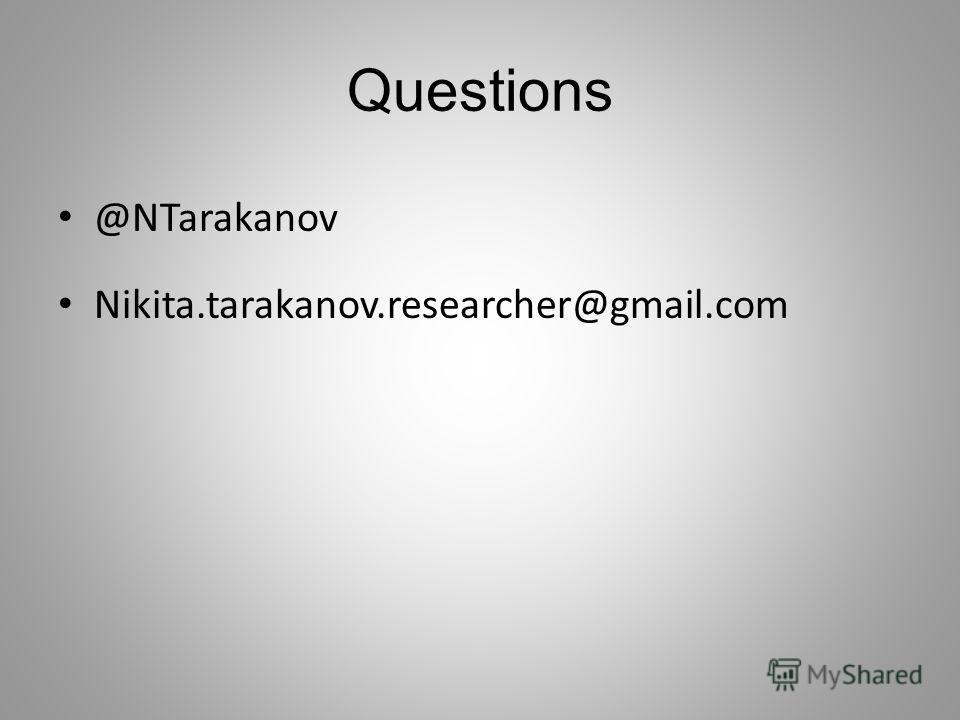 Questions @NTarakanov Nikita.tarakanov.researcher@gmail.com