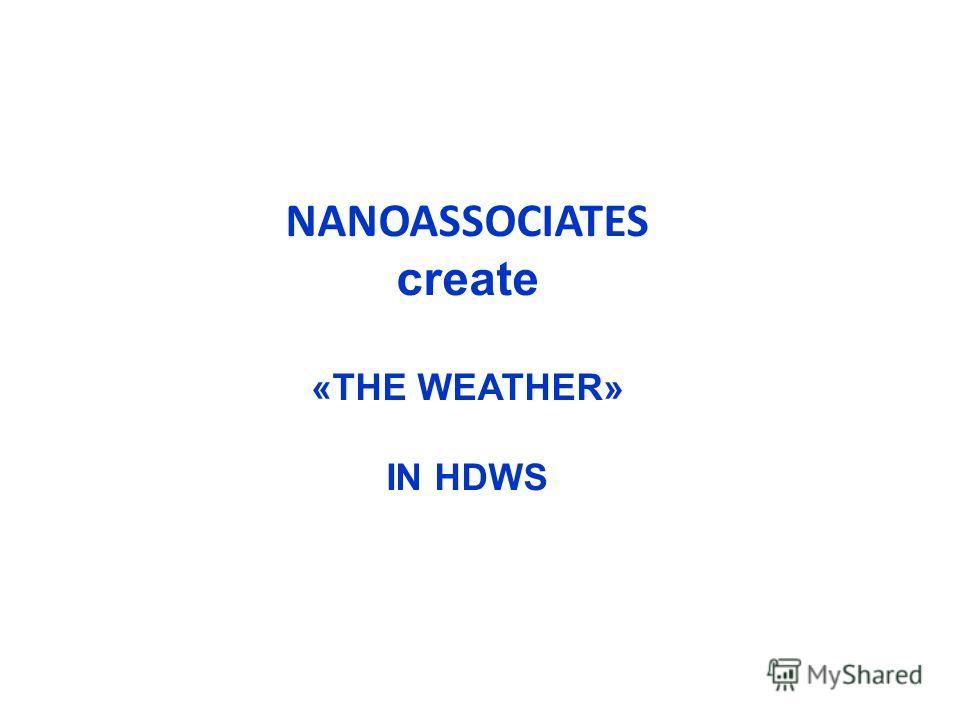 NANOASSOCIATES сreate «THE WEATHER» IN HDWS